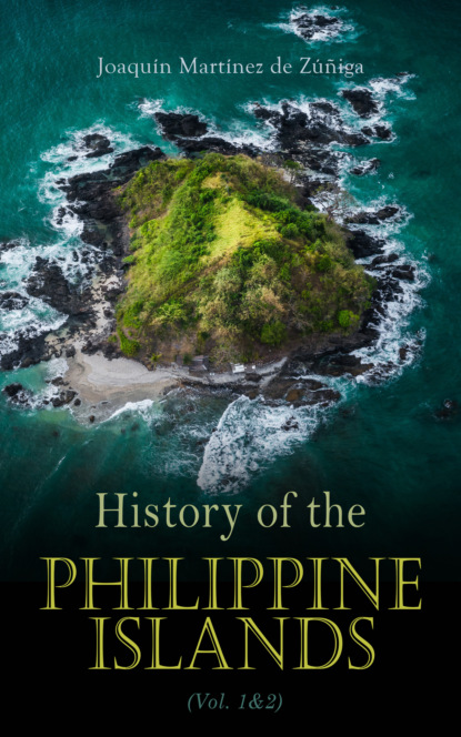 Joaquín Martínez De Zúñiga History of the Philippine Islands (Vol. 1&2) the last don