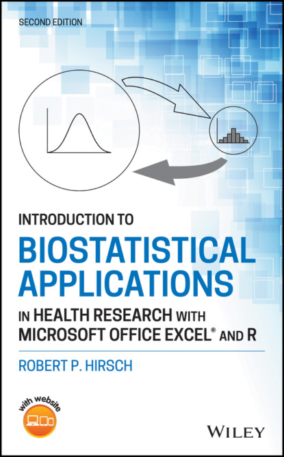 Robert P. Hirsch Introduction to Biostatistical Applications in Health Research with Microsoft Office Excel and R robert snyder introduction to x ray powder diffractometry