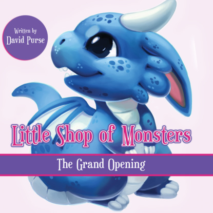 Little Shop of Monsters - The Grand Opening (Unabridged)