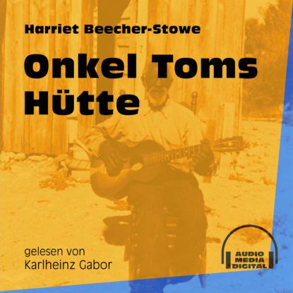 Harriet Beecher-Stowe Onkel Toms Hütte (Ungekürzt) недорого