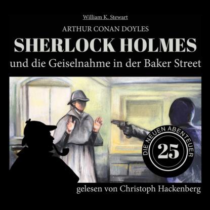 Фото - Sir Arthur Conan Doyle Sherlock Holmes und die Geiselnahme in der Baker Street - Die neuen Abenteuer, Folge 25 (Ungekürzt) sir arthur conan doyle sherlock holmes und der zorn zarathustras die neuen abenteuer folge 21 ungekürzt