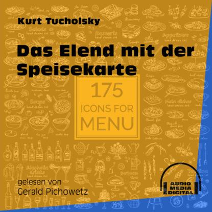 Kurt Tucholsky Das Elend mit der Speisekarte (Ungekürzt) kurt tucholsky das elend mit der speisekarte ungekürzt