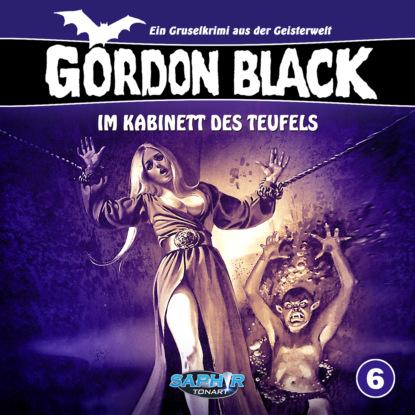 Gordon Black - Ein Gruselkrimi aus der Geisterwelt, Folge 6: Im Kabinett des Teufels