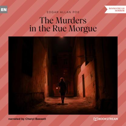 Эдгар Аллан По The Murders in the Rue Morgue (Unabridged) эдгар аллан по the murders in the rue morgue