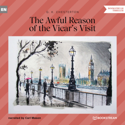 The Awful Reason of the Vicar's Visit (Unabridged)