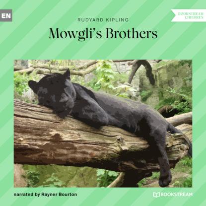 Редьярд Джозеф Киплинг Mowgli's Brothers (Unabridged) недорого