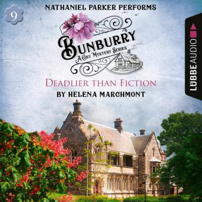 Helena Marchmont Bunburry - Deadlier than Fiction - A Cosy Mystery Series, Episode 9 (Unabridged) helena marchmont tod eines charmeurs ein idyll zum sterben ein englischer cosy krimi bunburry folge 4 ungekürzt