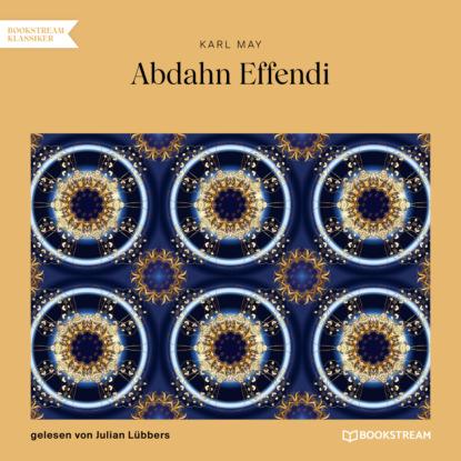 Abdahn Effendi (Ungek?rzt)