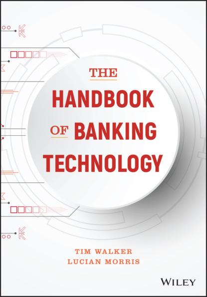 Tim Walker The Handbook of Banking Technology james g speight handbook of gasification technology