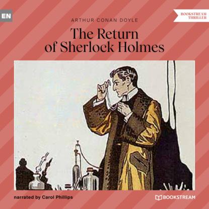 Фото - Sir Arthur Conan Doyle The Return of Sherlock Holmes (Unabridged) arthur conan doyle casebook of sherlock holmes