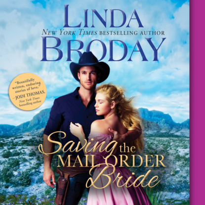 Linda Broday Saving the Mail Order Bride - Outlaw Mail Order Brides, Book 2 (Unabridged) linda nagata prüfungen the red 2 ungekürzt