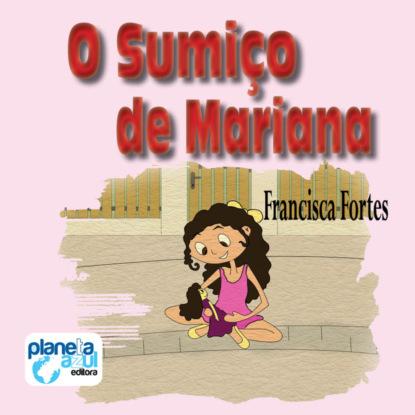 Francisca Fortes O sumiço de Mariana (Integral) francisca fortes o sumiço de mariana integral