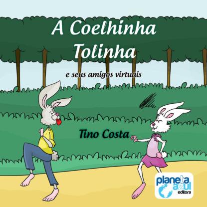 A coelhinha Tolinha e seus amigos virtuais (Integral)