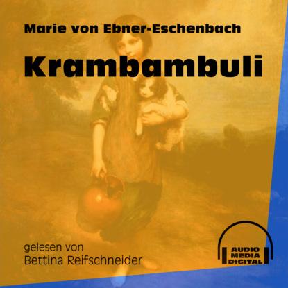 Фото - Marie von Ebner-Eschenbach Krambambuli (Ungekürzt) marie von ebner eschenbach der muff ungekürzt