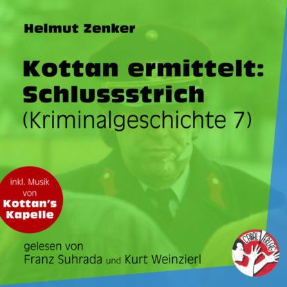 Helmut Zenker Schlussstrich - Kottan ermittelt - Kriminalgeschichten, Folge 7 (Ungekürzt) helmut zenker kottan ermittelt wien mitte ungekürzt