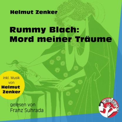 Rummy Blach: Mord meiner Träume (Ungekürzt)