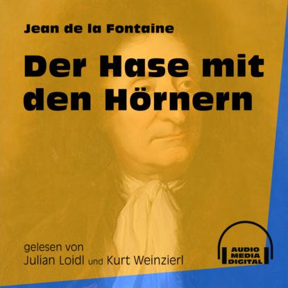 Jean de La Fontaine Der Hase mit den Hörnern (Ungekürzt) недорого