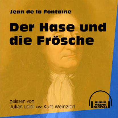 Фото - Jean de La Fontaine Der Hase und die Frösche (Ungekürzt) de la fontaine jean fables cd app