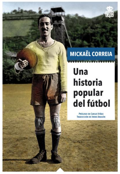 Фото - Mickaël Correia Una historia popular del fútbol natalie ponomareva el fútbol de toda mi