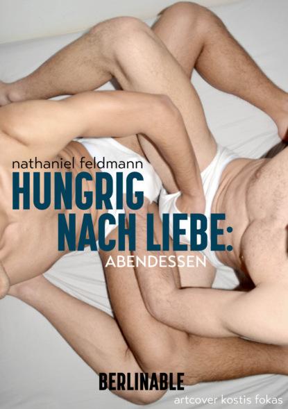 Фото - Nathaniel Feldmann Hungrig nach Liebe - Folge 3 corina bomann die liebe des lavendelfürsten