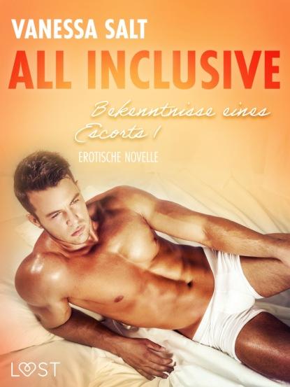 Vanessa Salt All inclusive - Bekenntnisse eines Escorts 1: Erotische Novelle vanessa salt all inclusive bekenntnisse eines callboys 6 erotische novelle