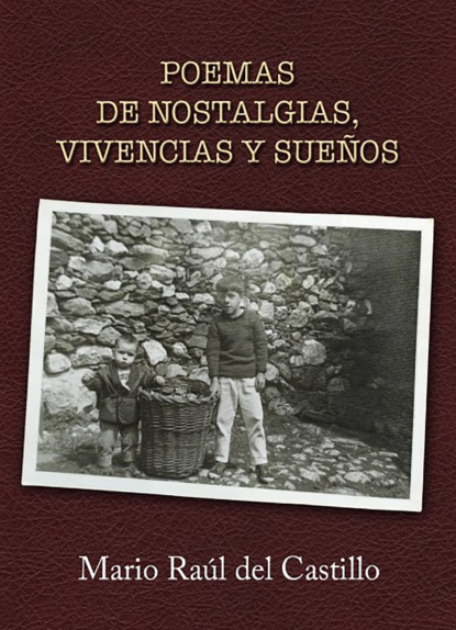 Mario Raúl del Castillo Poemas de nostalgias, vivencias y sueños thomas de quincey judas y otros ensayos sobre lo divino y lo humano