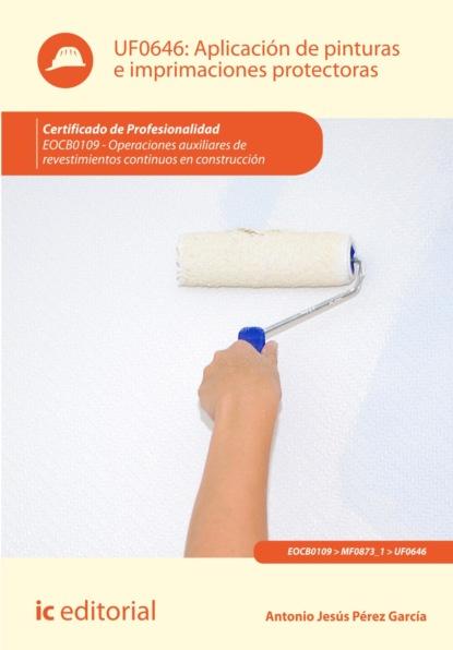 juan jesús maza martín elaboración de soluciones constructivas y preparación de muebles mamr0408 Antonio Jesús Pérez García Aplicación de pinturas e imprimaciones protectoras. EOCB0109