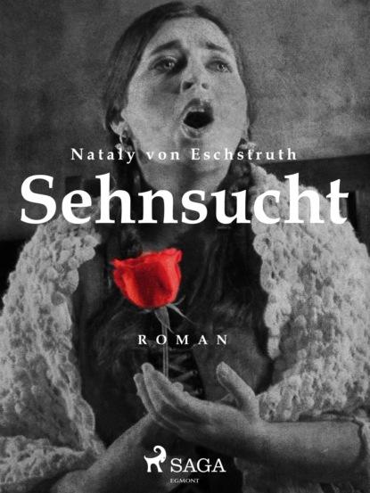 Фото - Nataly von Eschstruth Sehnsucht mathilde von der nellen streng geprüft