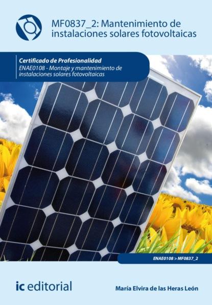 Фото - María Elvira de las Heras León Mantenimiento de instalaciones solares fotovoltaicas. ENAE0108 martha elvira soto franco los caballos de la cocaína
