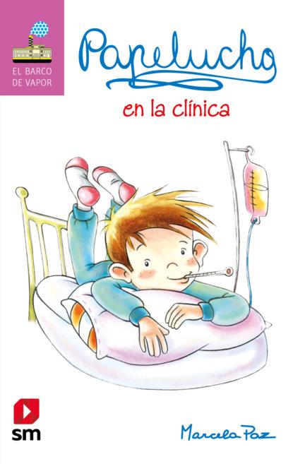 Фото - Marcela Paz Papelucho en la clínica marcela paz papelucho casi huérfano