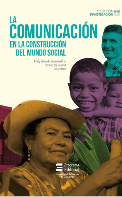 Фото - Fredy Eduardo Vásquez La comunicación en la construcción del mundo social david martín portillo el orden de la existencia
