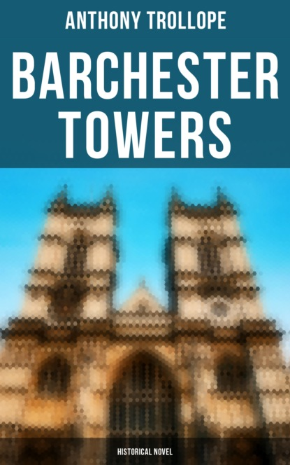 Barchester Towers (Historical Novel)