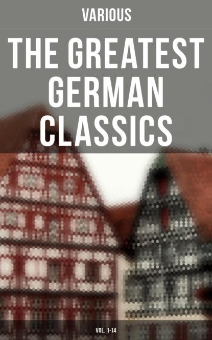 The Greatest German Classics (Vol. 1-14)