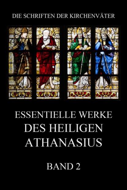 Athanasius der Große Essentielle Werke des Heiligen Athanasius, Band 2 xuewu gu die große mauer in den köpfen