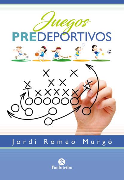 Фото - Jordi Romeo Murgó Juegos predeportivos (Color) rosario olmedo jara actividades de educación en el tiempo libre infantil y juvenil sscb0209