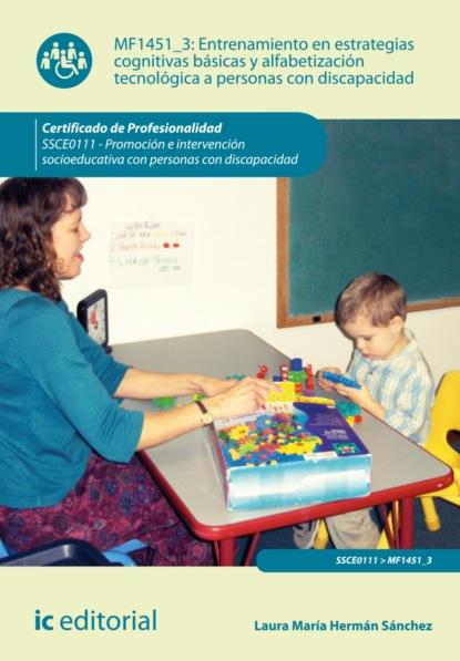 Laura María Hermán Sánchez Entrenamiento en estrategias cognitivas básicas y alfabetización tecnológica a personas con discapacidad. SSCE0111 maría laura fernández pinola la crisis del desarrollo