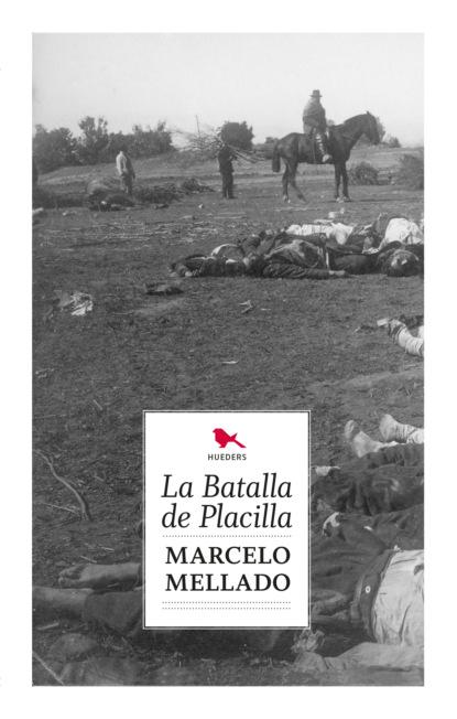 Marcelo Mellado La batalla de placilla