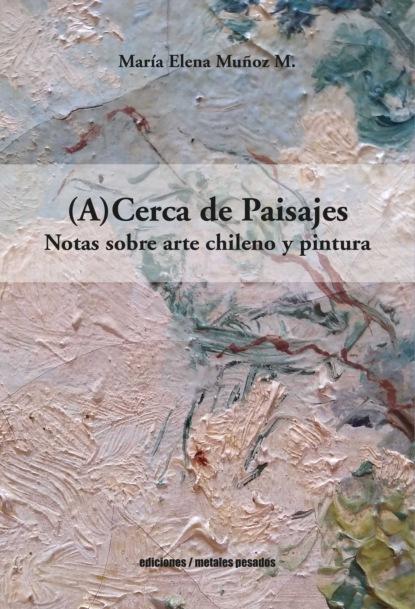 Фото - María Elena Muñoz M. (A)Cerca de Paisajes maría teresa uriarte castañeda historia y arte de la baja california