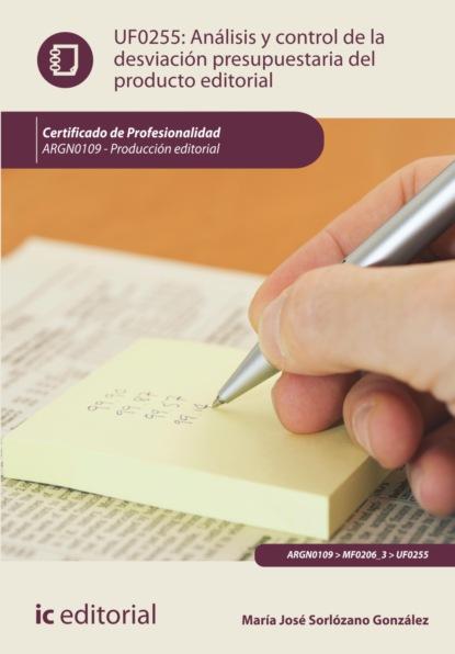 emilio josé checa hinojo elaboración del presupuesto editorial argn0109 María José Sorlózano González Análisis y control de la desviación presupuestaria del producto gráfico. ARGN0109