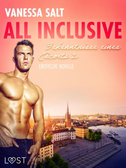 Vanessa Salt All inclusive - Bekenntnisse eines Escorts 2: Erotische Novelle vanessa salt all inclusive bekenntnisse eines callboys 6 erotische novelle
