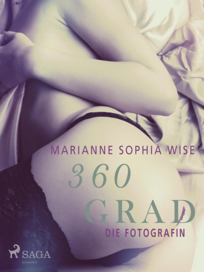 Marianne Sophia Wise 360 Grad - Die Fotografin (Erotische Geschichten, Band 9) недорого