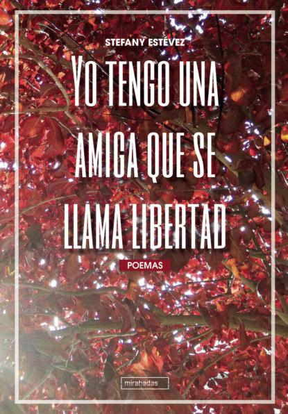 Stefany Estévez Yo tengo una amiga que se llama libertad yo la tengo yo la tengo and then nothing turned itself inside out