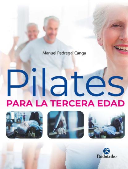 Manuel Pedregal Canga Pilates para la tercera edad debra j rose equilibrio y movilidad con personas mayores
