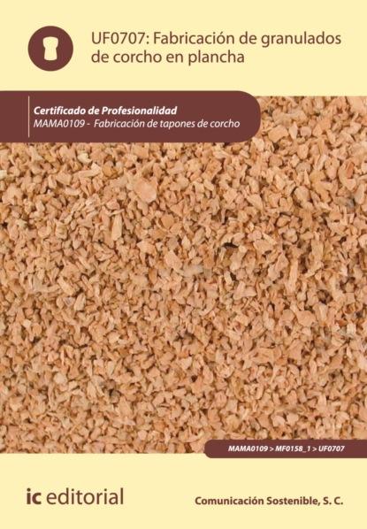 S.C. Comunicación Sostenible Fabricación de granulados de corcho en plancha. MAMA0109 s c comunicación sostenible producción de tapones y discos de corcho natural y tapones multipieza mama0109