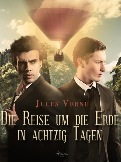 jules verne reise um die erde in 80 tagen Jules Verne Die Reise um die Erde in achtzig Tagen