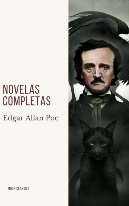 Фото - Эдгар Аллан По Edgar Allan Poe: Novelas Completas gleb karpinskiy huevos franceses el libro de relatos