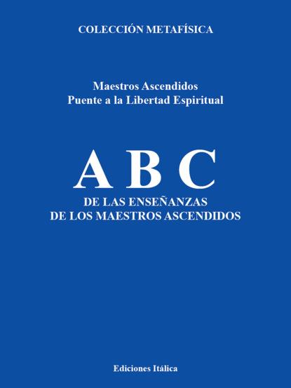 Фото - Maestros Ascendidos ABC de las Enseñanzas de los Maestros Ascendidos august nemo maestros de la prosa saki