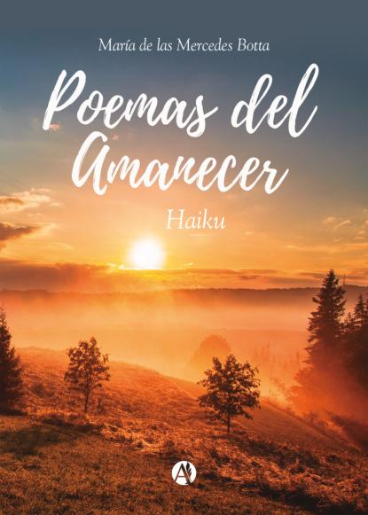Фото - María de las Mercedes Botta Poemas del Amanecer joanna wayne antes del amanecer