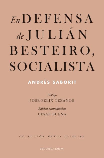 En defensa de Julián Besteiro, socialista