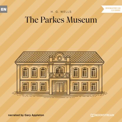 The Parkes Museum (Unabridged)